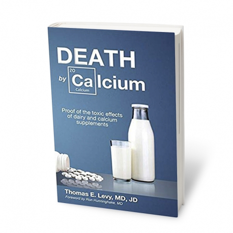 Death By Calcium, Thomas E. Levy, MD, JD